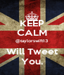 KEEP CALM @taylorswift13 Will Tweet You. - Personalised Poster A4 size