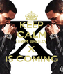 KEEP CALM TEAM BREEZY X IS COMING - Personalised Poster A4 size