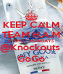 KEEP CALM TEAM H.A.M $1 SHOT MONDAYS @Knockouts  GoGo - Personalised Poster A4 size