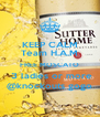 KEEP CALM Team H.A.M FREE MOSCATO  3 ladies or more @knockouts gogo - Personalised Poster A4 size