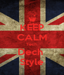 KEEP CALM Tech Dech  Style - Personalised Poster A4 size