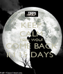 KEEP CALM TEEN WOLF COME BACK IN 15 DAYS  - Personalised Poster A4 size