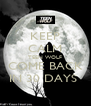 KEEP CALM TEEN WOLF COME BACK IN 30 DAYS  - Personalised Poster A4 size
