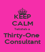 KEEP CALM Telisha's a Thirty-One  Consultant - Personalised Poster A4 size