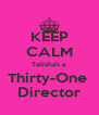 KEEP CALM Telisha's a Thirty-One  Director - Personalised Poster A4 size