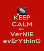 KEEP CALM tell  VerNiE evErYthInG - Personalised Poster A4 size