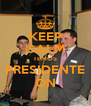 KEEP CALM TEMOS PRESIDENTE ON - Personalised Poster A4 size