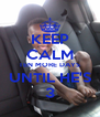 KEEP CALM TEN MORE DAYS UNTIL HE'S 3 - Personalised Poster A4 size