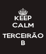 KEEP CALM  TERCEIRÃO B - Personalised Poster A4 size