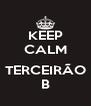 KEEP CALM  TERCEIRÃO B - Personalised Poster A4 size