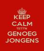 KEEP CALM TETT'N GENOEG JONGENS - Personalised Poster A4 size
