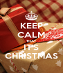 KEEP CALM THAT IT'S CHRISTMAS - Personalised Poster A4 size