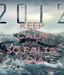 KEEP CALM THAT SO FALTA 1 DIA - Personalised Poster A4 size