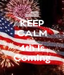 KEEP CALM The  4th Is Coming - Personalised Poster A4 size