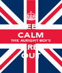 KEEP CALM THE ALRIGHT BOI'S ARE  OUT - Personalised Poster A4 size