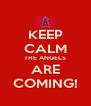 KEEP CALM THE ANGELS ARE COMING! - Personalised Poster A4 size