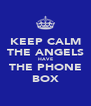 KEEP CALM THE ANGELS HAVE THE PHONE BOX - Personalised Poster A4 size