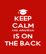 KEEP CALM THE ANSWER IS ON THE BACK - Personalised Poster A4 size