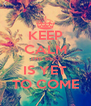 KEEP CALM THE BEST IS YET TO COME - Personalised Poster A4 size