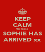 KEEP CALM the boss SOPHIE HAS ARRIVED xx - Personalised Poster A4 size