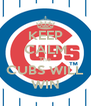 KEEP CALM The CUBS WILL WIN - Personalised Poster A4 size