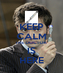 KEEP CALM THE DOCTOR IS HERE - Personalised Poster A4 size