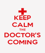 KEEP CALM THE DOCTOR'S COMING - Personalised Poster A4 size