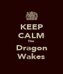 KEEP CALM The Dragon Wakes - Personalised Poster A4 size