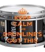 KEEP CALM THE DRUMLINE'S GOT THIS - Personalised Poster A4 size