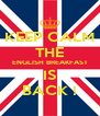 KEEP CALM THE ENGLISH BREAKFAST IS BACK ! - Personalised Poster A4 size