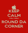 KEEP CALM THE FIRST ROUND DA CORNER - Personalised Poster A4 size