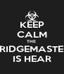 KEEP CALM THE  FRIDGEMASTER IS HEAR - Personalised Poster A4 size