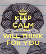 KEEP CALM THE HAG WILL THINK FOR YOU - Personalised Poster A4 size