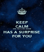 KEEP CALM THE HATCHETMAN HAS A SURPRISE FOR YOU - Personalised Poster A4 size