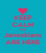 KEEP CALM THE Janoskians ARE HERE - Personalised Poster A4 size