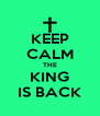 KEEP CALM THE KING IS BACK - Personalised Poster A4 size