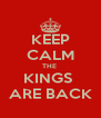 KEEP CALM THE  KINGS  ARE BACK - Personalised Poster A4 size