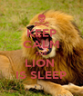 KEEP CALM THE LION  IS SLEEP - Personalised Poster A4 size