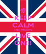 KEEP CALM THE MEEPS LIVE ON!!! - Personalised Poster A4 size