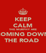 KEEP CALM THE MURPHY ARE COMING DOWN THE ROAD  - Personalised Poster A4 size
