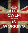 KEEP CALM THE NET IS WORKING - Personalised Poster A4 size