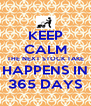 KEEP CALM THE NEXT STOCK TAKE HAPPENS IN 365 DAYS - Personalised Poster A4 size