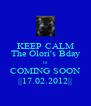 KEEP CALM The Olori's Bday is COMING SOON ||17.02.2012|| - Personalised Poster A4 size