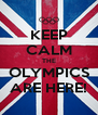 KEEP CALM THE OLYMPICS ARE HERE! - Personalised Poster A4 size