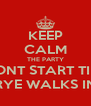 KEEP CALM THE PARTY DONT START TILL RYE WALKS IN - Personalised Poster A4 size