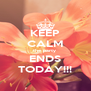 KEEP CALM the party  ENDS TODAY!!! - Personalised Poster A4 size