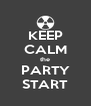 KEEP CALM the PARTY START - Personalised Poster A4 size