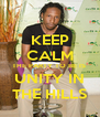 KEEP CALM THE PARTY TO BE IS  UNITY IN THE HILLS - Personalised Poster A4 size