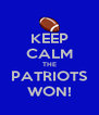KEEP CALM THE PATRIOTS WON! - Personalised Poster A4 size