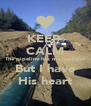 KEEP  CALM The pipeline has my husband But I have His heart - Personalised Poster A4 size